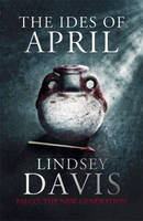 Cover for The Ides of April Falco: The New Generation by Lindsey Davis