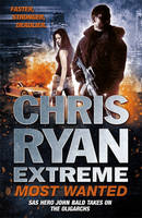 Chris Ryan Extreme: Most Wanted by Chris Ryan