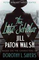 Cover for The Late Scholar by Jill Paton Walsh