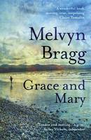 Cover for Grace and Mary by Melvyn Bragg