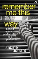 Cover for Remember Me This Way by Sabine Durrant