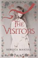 Cover for The Visitors by Rebecca Mascull