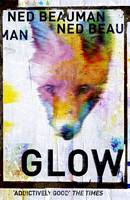 Cover for Glow by Ned Beauman