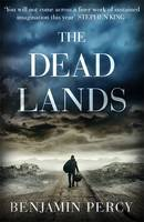 Cover for The Dead Lands by Benjamin Percy