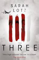 Cover for The Three by Sarah Lotz