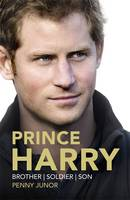Cover for Prince Harry Brother, Soldier, Son by Penny Junor
