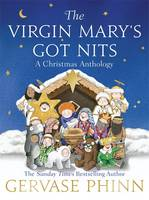 Cover for The Virgin Mary's Got Nits A Christmas Anthology by Gervase Phinn