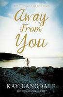 Cover for Away from You by Kay Langdale