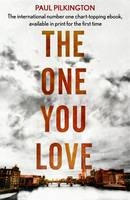 Cover for The One You Love by Paul Pilkington