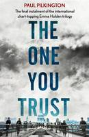 Cover for The One You Trust by Paul Pilkington