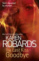 Cover for The Last Kiss Goodbye by Karen Robards