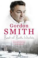 The Best of Both Worlds The autobiography of the world's greatest living medium by Gordon Smith