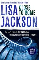 Cover for Close to Home by Lisa Jackson