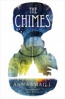 Cover for The Chimes by Anna Smaill