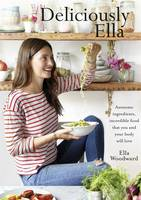 Cover for Deliciously Ella by Ella Woodward