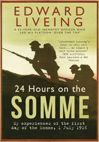 Book Cover for 24 Hours on the Somme My Experiences of the First Day of the Somme 1 July 1916 by Edward G.D. Liveing