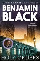 Cover for Holy Orders Quirke Mysteries Book 6 by Benjamin Black