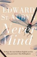 Cover for Never Mind by Edward St. Aubyn