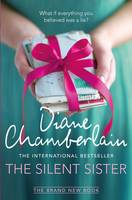 Cover for The Silent Sister by Diane Chamberlain