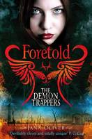 Cover for The Demon Trappers: Foretold by Jana Oliver