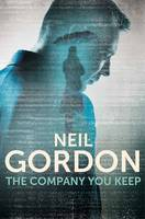 Cover for The Company You Keep by Neil Gordon