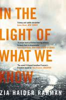 Cover for In the Light of What We Know by Zia Haider Rahman