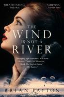 Cover for The Wind is Not a River by Brian Payton