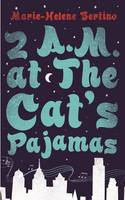 Cover for 2 a.m. at The Cat's Pajamas by Marie-Helene Bertino
