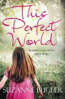 Cover for This Perfect World by Suzanne Bugler