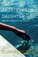 Cover for The Abortionist's Daughter by Elisabeth Hyde
