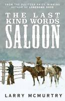 Cover for The Last Kind Words Saloon by Larry McMurtry