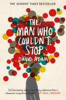 Cover for The Man Who Couldn't Stop The Truth About OCD by David Adam