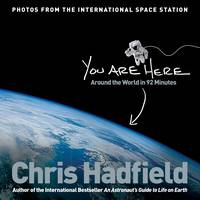 Cover for You Are Here Around the World in 92 Minutes by Chris Hadfield