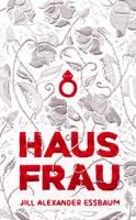 Cover for Hausfrau by Jill Alexander Essbaum