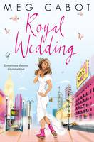 Cover for Royal Wedding The Princess Diaries 11 by Meg Cabot