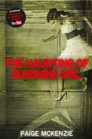 Cover for The Haunting of Sunshine Girl by Paige McKenzie, Alyssa B. Sheinmel