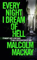 Cover for Every Night I Dream of Hell by Malcolm Mackay