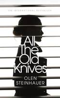 Cover for All the Old Knives by Olen Steinhauer