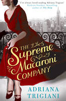 Cover for The Supreme Macaroni Company by Adriana Trigiani