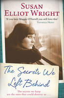 Cover for The Secrets We Left Behind by Susan Elliot-Wright
