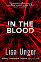 Cover for In the Blood by Lisa Unger