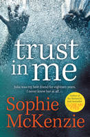 Cover for Trust in Me by Sophie McKenzie