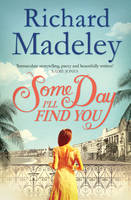 Cover for Some Day I'll Find You by Richard Madeley