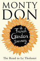 Cover for The Road to Le Tholonet A French Garden Journey by Monty Don