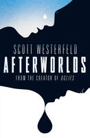 Cover for Afterworlds by Scott Westerfeld