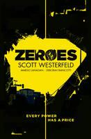 Cover for Zeroes by Scott Westerfeld, Margo Lanagan, Deborah Biancotti