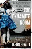 Cover for The Dynamite Room by Jason Hewitt