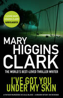Cover for I've Got You Under My Skin by Mary Higgins Clark