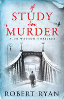 Cover for A Study in Murder by Robert Ryan