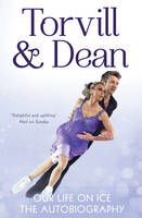 Cover for Our Life on Ice The Autobiography by Jayne Torvill, Christopher Dean